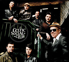 "CELTIC SOCIAL CLUB  "" Dirty Old Town live"""