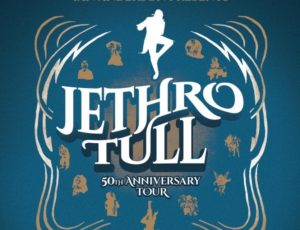 "JETHRO TULL – "" 50th Anniversary Tour"""