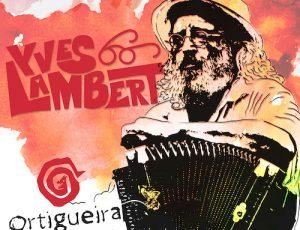 "YVES LAMBERT ""ORTIGUEIRA LIVE"""